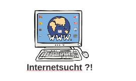 Internetsucht ?!