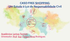 Caso Free Shopping: Um Estudo à Luz da Responsabilidade Civil