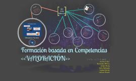 Formación basada en Competencias <<VALORACIÓN>>