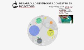 DESARROLLO DE ENVASES COMESTIBLES BIOACTIVOS
