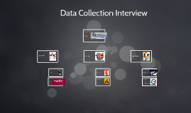 Data Collection Interview