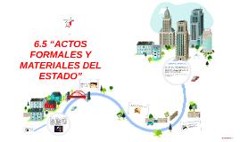 """Copy of 6.5 """"ACTOS FORMALES Y MATERIALES DEL ESTADO"""""""