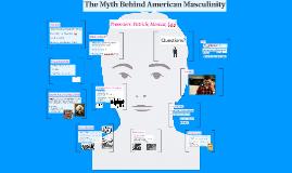 The Myth Behind American Masculinity