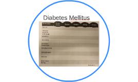 Diabetes Mellitus by Maarten Uijttewaal on Prezi