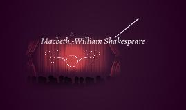 Macbeth -William Shakespeare