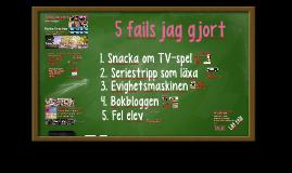 5 fails