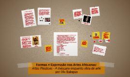Formas e Expressão nas Artes Africanas: Artes Plásticas - A Máscara enquanto obra de arte