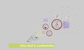 2018: Ethics Week 8: Confidentiality