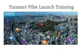 Yammer Pilot Launch Training