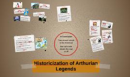 Historicization of Arthurian Legends