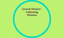 Growth Mindset - Celbrating Mistakes