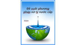Copy of đề xuất phương pháp xử lý nước cấp