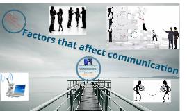 Factors that affect communication