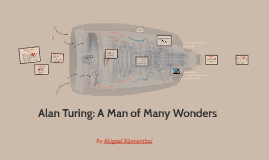 Alan Turing: A Man of Many Wonders