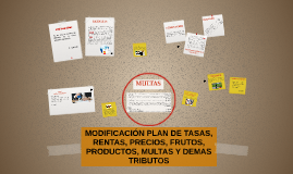 MODIFICACION PLAN DE TASAS, RENTAS, PRECIOS, FRUTOS, PRODUCT