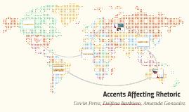 How Accents affect Rhetoric
