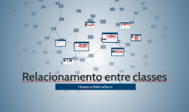 Copy of Relacionamento entre classes