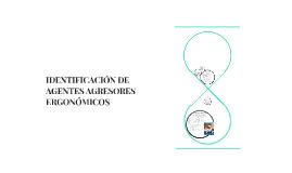 IDENTIFICACIÓN DE AGENTES AGRESORES ERGONÓMICOS