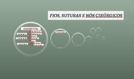 FIOS, SUTURAS E NÓS CIRÚRGICOS
