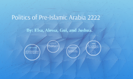 Politics of Pre-Islamic Arabia 2222