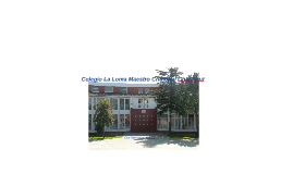 Colegio La Loma Maestro Cristóbal Chanfreut