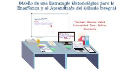 Copy of Diseño de una Estrategia Metodológica para la Enseñanza y el Aprendizaje del Cálculo Integral