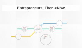 Entrepreneurs: Then->Now