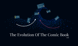 The Evolution Of The Comic Book