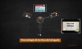 Copy of Deontologia de la ética del abogado