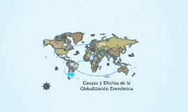 Causas y Efectos de la Globalización Económica