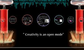 """"""" Creativity is an open mode""""- TOK FINAL PRESENTATION"""