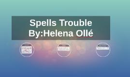 Spells Trouble