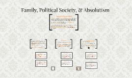 Family, Interpretation, & Absolute Monarchy