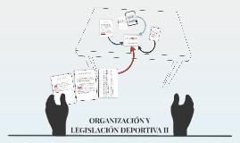 ORGANIZACIÓN Y LEGISLACIÓN DEPORTIVA II