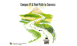 Copy of Admitted Students: Campus IT & Your Path to Success