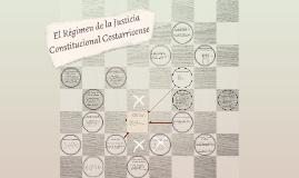 El Régimen de la Justicia Constitucional Costarricense