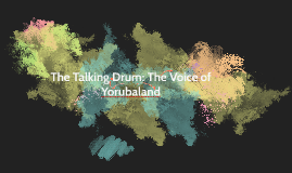 The Talking Drum: The Voice of Yorubaland
