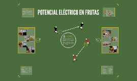 POTENCIAL ELÉCTRICO EN FRUTAS