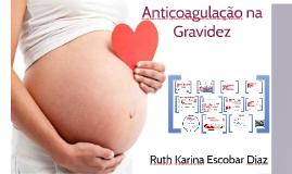 Anticoagulação na Gravidez