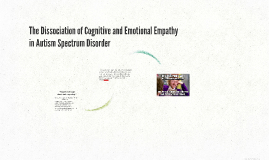 The Dissociation of Cognitive and Emotional Empathy