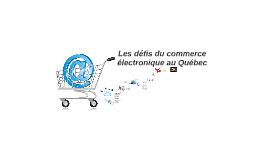 Les défis du commerce électronique au Québec