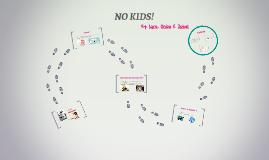 NO KIDS!