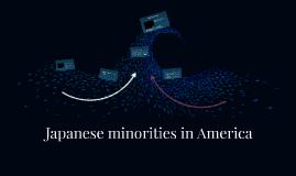 Japanese minorities in America and other minorities