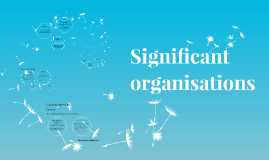 Significant organisations