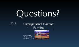 Copy of Copy of Occupational Hazards - Farming