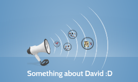 Something about David :D