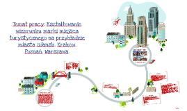 Copy of Branding miejsc na przykładzie miasta Warszawy, Poznania, Gd