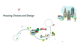 Copy of Housing Choices and Design