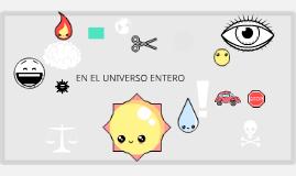 EN EL UNIVERSO ENTERO