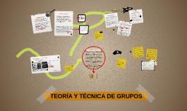 TEORÍA Y TÉCNICAS DE GRUPO